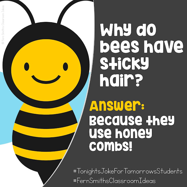 𝗧𝗼𝗻𝗶𝗴𝗵𝘁'𝘀 𝗝𝗼𝗸𝗲 𝗳𝗼𝗿 𝗧𝗼𝗺𝗼𝗿𝗿𝗼𝘄'𝘀 𝗦𝘁𝘂𝗱𝗲𝗻𝘁𝘀  Why do bees have sticky hair? Answer: Because they use honey combs! #FernSmithsClassroomIdeas