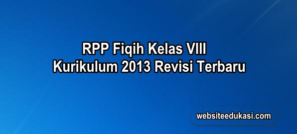 Rpp Fiqih Kelas 8 Kurikulum 2013 Revisi 2019 Websiteedukasi Com