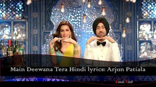 Main-Deewana-Tera-Hindi-lyrics-Arjun-Patiala