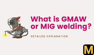 What is GMAW or MIG welding ? - explained | The Mechanical post