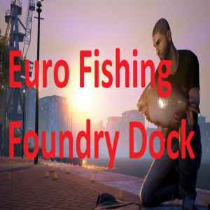 Euro Fishing Foundry Dock game free download for pc