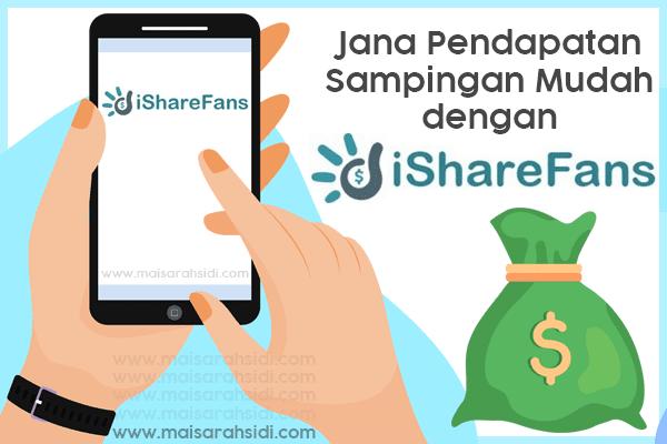 Jana Pendapatan Sampingan Mudah dengan iShareFans, Guna Handphone Je!