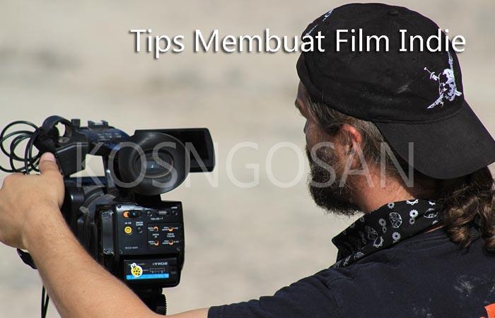 cara membuat film indie
