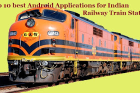Top 10 Android Applications for Indian Railway Train Status 2020
