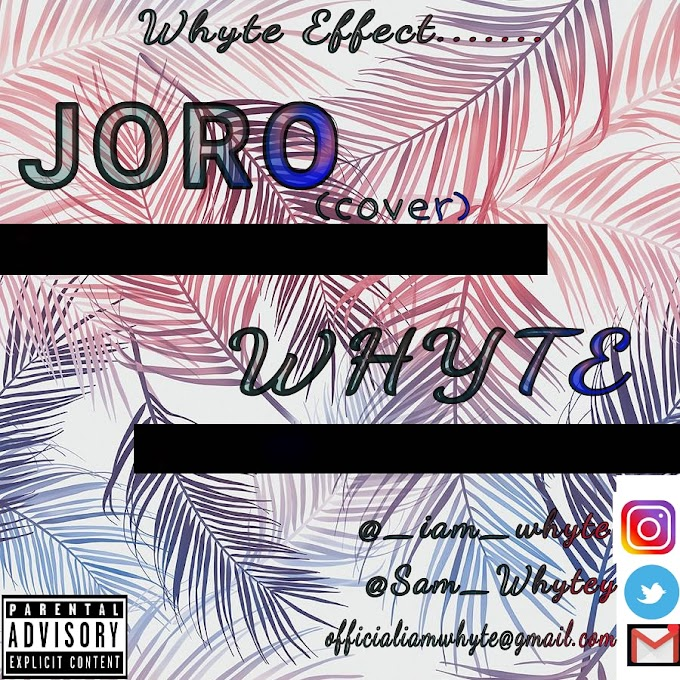 Music: Sam Whyte x Wizkid - Joro (Cover) [Prod. Willzbeat]