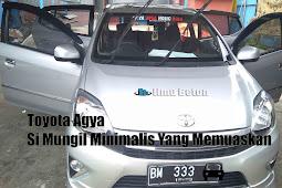 Toyota Agya, Si Mungil Minimalis Yang Memuaskan