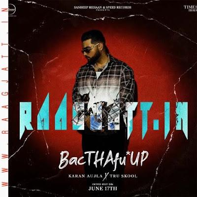 Bacthafu by Karan Aujla lyrics
