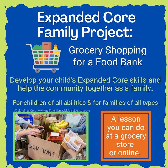 a graphic that says Expanded Core family project: grocery shopping for a food bank. Develop your child's Expanded Core skills and help the community together as a family.   For children of all abilities & for families of all types.