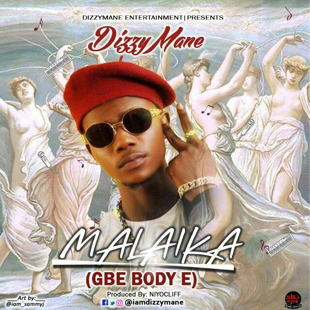 DOWNLOAD MP3: Dizzy Mane - Malaika (Gbe Body E) || @iamdizzymane