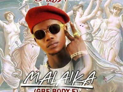DOWNLOAD MP3: Dizzy Mane - Malaika (Gbe Body E)    @iamdizzymane @basebabaonline