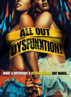 Bữa Tiệc Điên Dại - All Out Dysfunktion (2016)