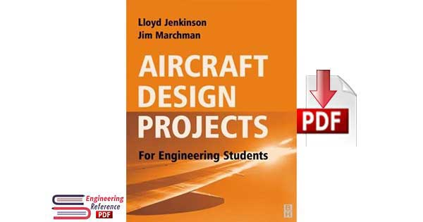 Aircraft Design Projects for engineering students by Lloyd R. Jenkinson and James F. Marchman