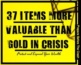 37 Items More Valuable Than Gold in Crisis