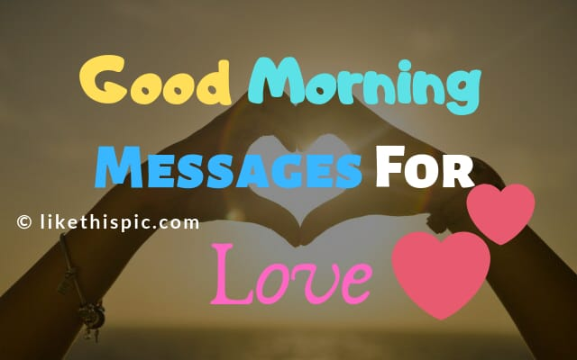 Good Morning Messages For Love Best Collection