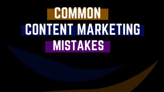 most common content marketing mistakes to avoid