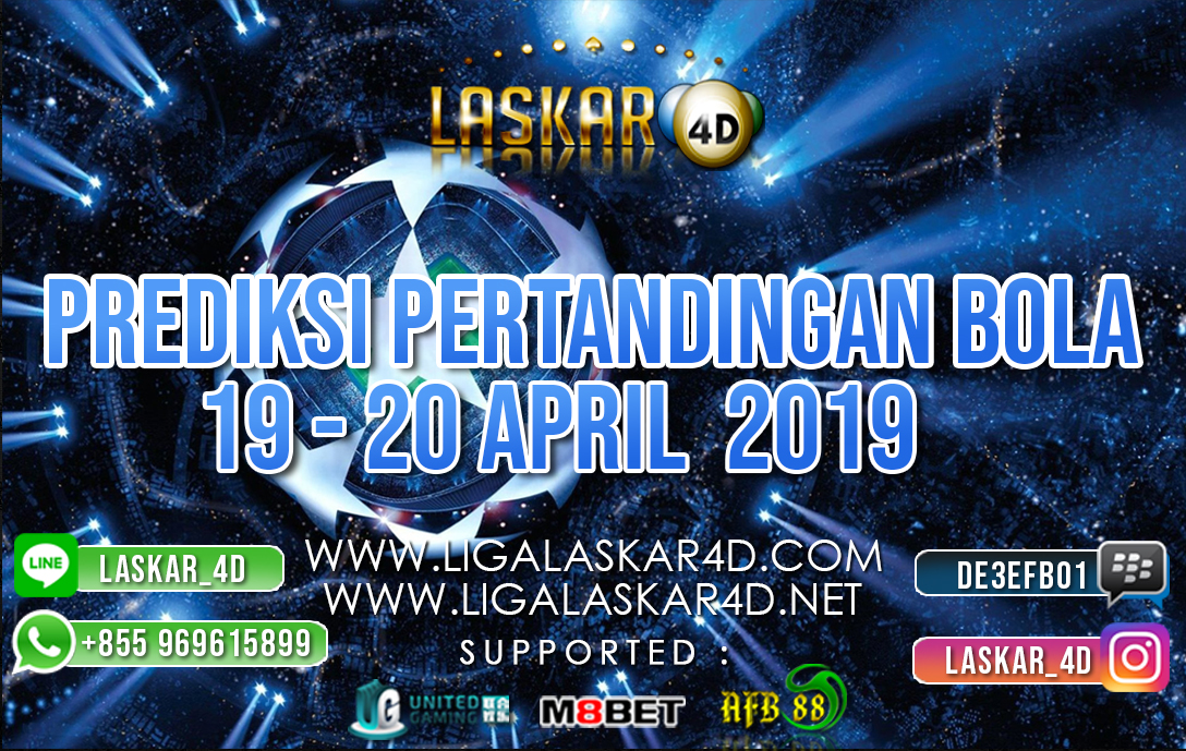 PREDIKSI PERTANDINGAN BOLA TANGGAL  19 APR – 20 APR 2019