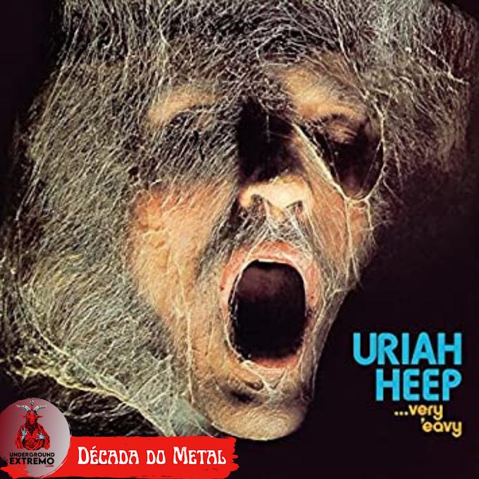 "Década do Metal:  1970 - ""Very 'eavy... Very 'umble"" - Uriah Heep"