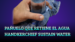 Pañuelo retiene el agua, SUPERFICIAL TENSION, Handkerchief sustain water