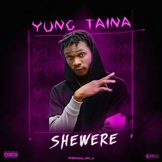 MUSIC : Young Tain'A - Shewere
