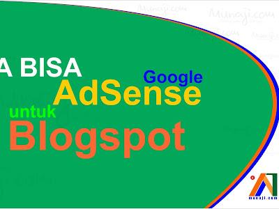 Apakah Blogspot bisa di Pasang AdSense? (Menjawab Pertanyaan) dia !