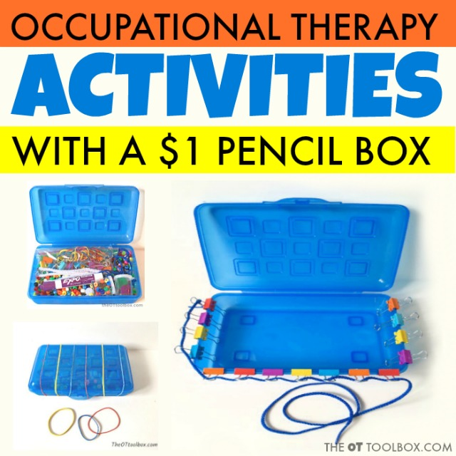 Use a pencil box in pediatric occupational therapy activities.