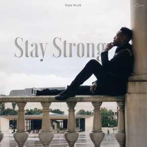 Deezy - Stay Strong 2018