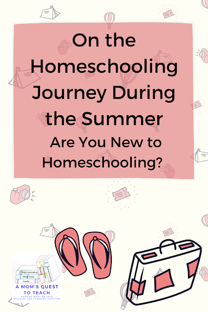 A Mom's Quest to Teach: On the Homeschooling Journey During the Summer - Are you new to homeschooling? - Finding the Right Materials