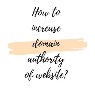 How to increase domain authority of website?
