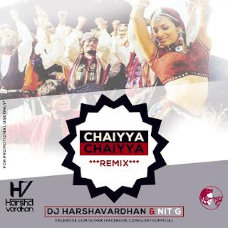 1-Chaiyya-Chaiyya-Remix-Dj-Harshavardhan-Dj-NiT-G