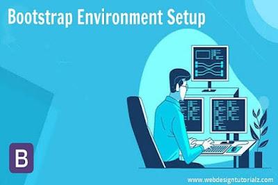 Bootstrap - Environment Setup