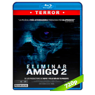 Eliminar amigo 2 (2018) BRRip 720p Audio Dual Latino-Ingles