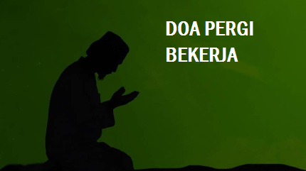 bacaan doa pergi bekerja