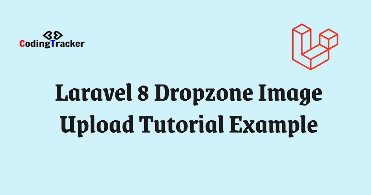 Laravel 8 Dropzone Image Upload Tutorial Example