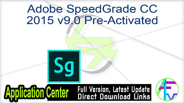 Adobe SpeedGrade CC 2015 v9.0 Pre-Activated
