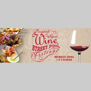 Wine e Street Food Festival 1-2-3 giugno Brembate (BG)