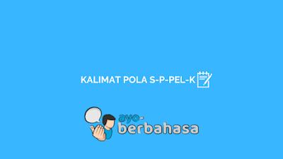 contoh kalimat berpola S-P-Pel-K