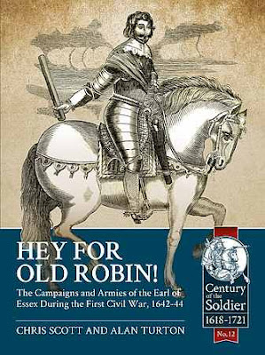 Hey for Old Robin!: The Campaigns And Armies Of The Earl Of Essex During The First Civil War, 1642-44