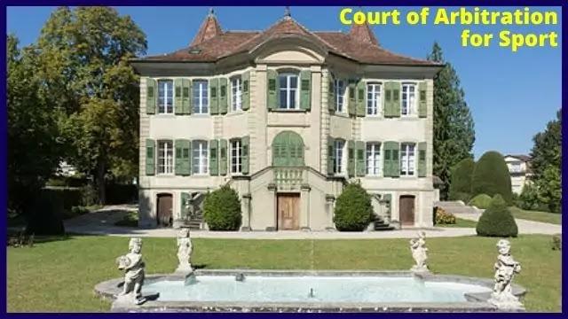 TheCourt of Arbitration for SportinLausanne, Switzerland.