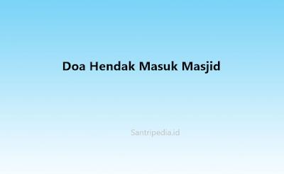 Doa Hendak Masuk Masjid