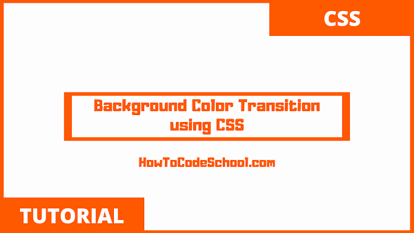 Background Color Transition using CSS