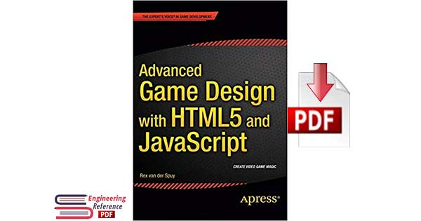 Download Advanced Game Design with Html5 and JavaScript PDF