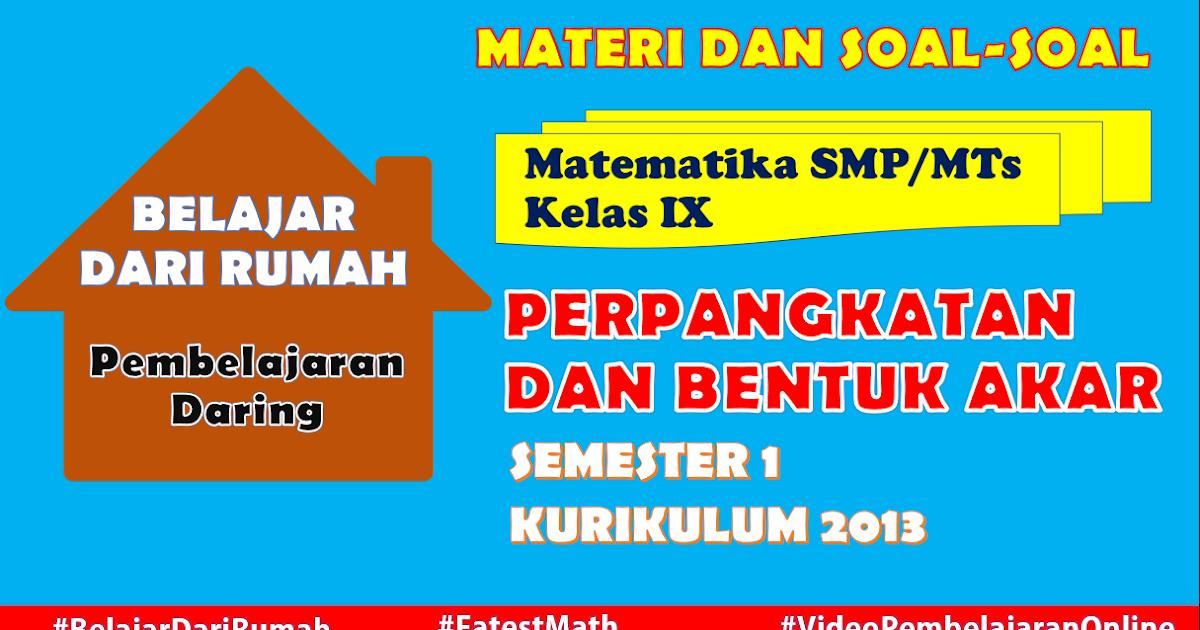 Kelas 8 smp bahasa indonesia kurikulum 2013 semester 1 dan 2. Materi Perpangkatan dan Bentuk Akar - Matematika Kelas 9