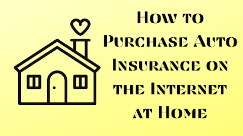 How to Purchase Auto Insurance on the Internet at Home