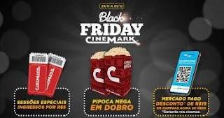 Promoção Cinemark Black Friday 2019 Ingressos 5 Reais Pipoca em Dobro e Muito Mais