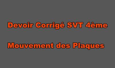 Devoir Corrigé SVT 4ème Mouvement des Plaques