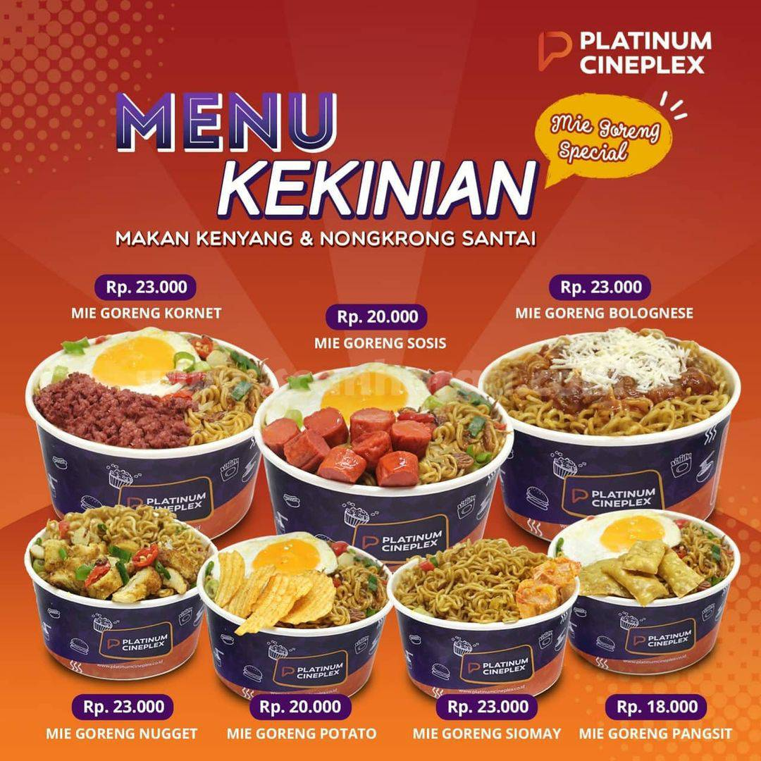 Promo PLATINUM CINEPLEX Menu Kekinian - Harga Mie Goreng Special Mulai Rp 18.000