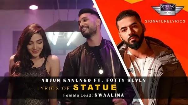 Statue Lyrics in Hindi - Arjun Kanungo ft. Fotty Seven & Swaalina