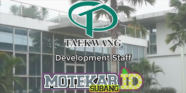 Info Loker Development Staff PT. Taekwang Indonesia 2019