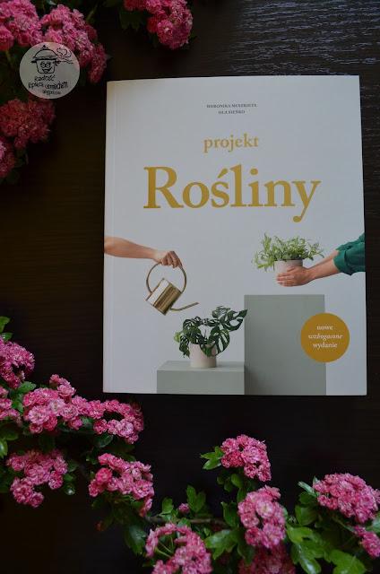 Projekt Rośliny - kilka słów o książce.