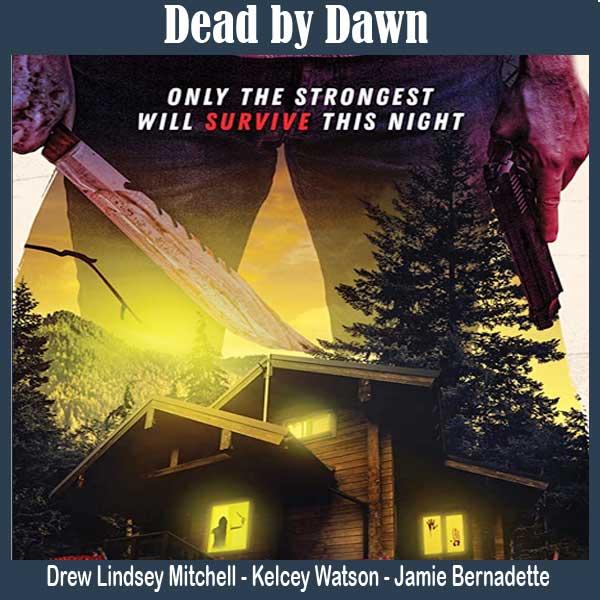 Dead by Dawn (2020), Film Dead by Dawn, Sinopsis Dead by Dawn, Trailer Dead by Dawn, Review Dead by Dawn, Download Poster Dead by Dawn